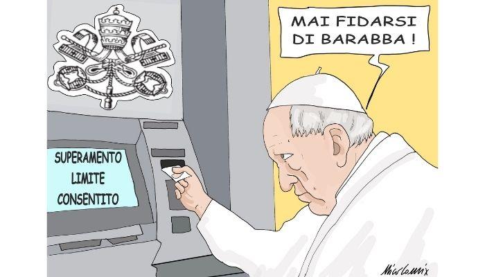 Barabba. Scandalo Vaticano, svuotato anche il conto di Papa Francesco. Nicocomix